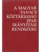 A Magyar Tanácsköztársaság ipari irányítási rendszere (dedikált) - Péteri György