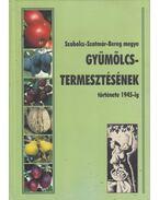 Szabolcs-Szatmár-Bereg megye gyümölcstermesztésének története 1945-ig - Pethő Ferenc
