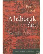 A háborúk ára (dedikált) - Pethő Tibor