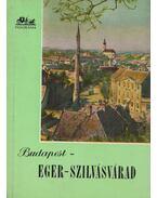 Budapest-Eger-Szilvásvárad - Pethő Tibor