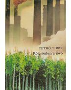 Kölcsönben a jövő (dedikált) - Pethő Tibor