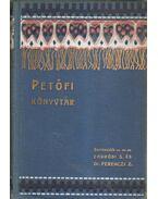 Petőfi könyvtár (hiányos) - dr. Ferenczi Zoltán szerk., Endrődi Sándor