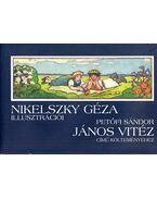 Nikelszky Géza illusztrációi Petőfi Sándor János vitéz című költeményéhez - Petőfi Sándor, Jáky Géza
