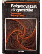 Belgyógyászati diagnosztika - Petrányi Gyula