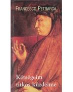 Kétségeim titkos küzdelme - Petrarca, Francesco