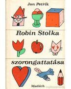 Robin Stolka szorongattatása - Petrik, Jan