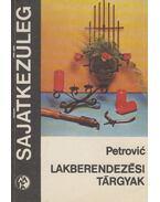 Lakberendezési tárgyak - Petrovic, Dimitrije