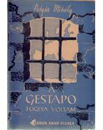 A Gestapo foglya voltam... - Petyke Mihály