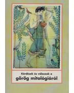 Kérdések és válaszok a görög mitológiáról - Petz György