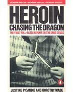 Heroin: Chasing the Dragon - PICARDIE, JUSTINE - WADE, DOROTHY