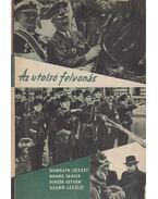 Az utolsó felvonás - Pintér István, Szabó László, Horváth József, Nemes János