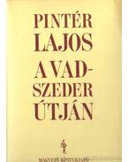 A vadszeder útján - Pintér Lajos