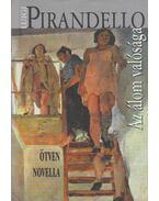 Az álom valósága - Pirandello, Luigi