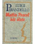 Mattia Pascal két élete - Pirandello, Luigi