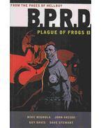 B.P. R. D.: Plague of Frogs Volume 3. - Mike Mignola, Arcudi, John, Davis, Guy