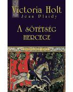 A sötétség hercege - Plaidy, Jean, Victoria Holt