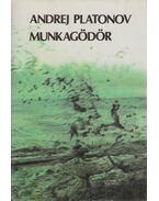 Munkagödör (dedikált) - Platonov, Andrej