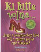 Ki hitte volna...hogy a középkorban tilos volt a magas sarkú cipő viselése? - Platt, Richard