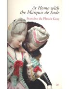 At Home with the Marquise de Sade - PLESSIX GRAY, FRANCINE du