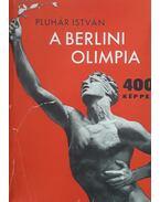A berlini olimpia - Pluhár István