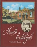 Mesélő kastélyok - Podhorányi Zsolt
