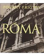 Róma - Pogány Frigyes