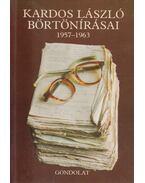 Kardos László börtönírásai 1957-1963 (dedikált) - Pogány Mária, Kardos László