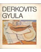 Derkovits Gyula emlékkiállítása - Pogány Ö. Gábor