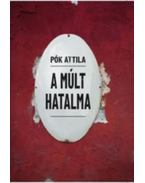 A múlt hatalma - Pók Attila