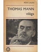 Thomas Mann világa (dedikált) - Pók Lajos