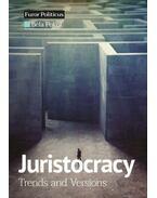 Juristocracy - Trends and Versions - Pokol Béla