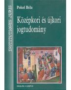 Középkori és újkori jogtudomány - Pokol Béla