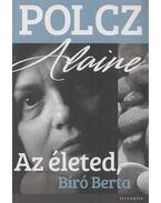 Az életed, Bíró Berta - Polcz Alaine