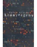 Leányregény - Polcz Alaine