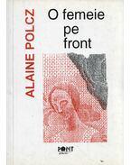 O femeie pe front - Polcz Alaine