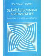 Számítástechnikai alapismeretek - Pölczman Róbert
