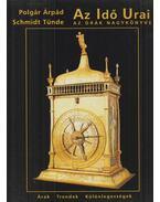 Az idő urai - Az órák nagykönyve - Polgár Árpád, Schmidt Tünde