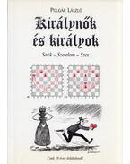 Királynők és királyok (dedikált) - Polgár László
