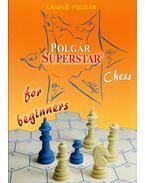 Polgár Superstar Chess for beginners - Polgár László
