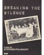 Breaking the Silence - Poliakoff, Stephen