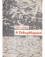 A Teknyőkaparó - Polner Zoltán