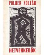 Hetvenkedők (dedikált) - Polner Zoltán