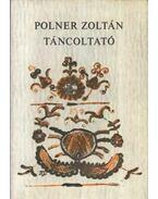 Táncoltató - Polner Zoltán