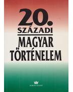 20. századi magyar történelem 1900-1994 - Pölöskei Ferenc, Gergely Jenő, Izsák Lajos