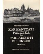 Kormányzati politika és parlamenti ellenzék 1910-1914 (dedikált) - Pölöskei Ferenc