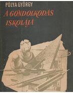 A gondolkodás iskolája - Pólya György