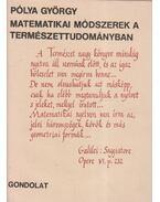 Matematikai módszerek a természettudományban - Pólya György