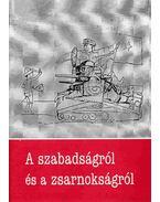 A szabadságról és a zsarnokságról - Pomogáts Béla