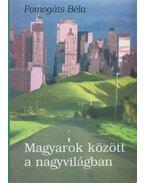 Magyarok között a nagyvilágban (Dedikált) - Pomogáts Béla