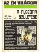A filozófia születése - Popelová, Jirina